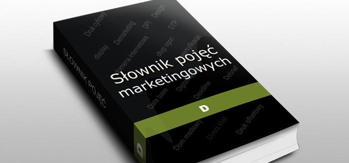 Słownik pojęć marketingowych i reklamowych - D