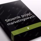 Słownik pojęć marketingowych - litera F